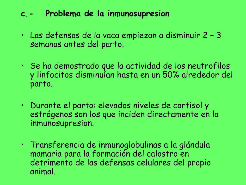 c.-Problema de la inmunosupresion