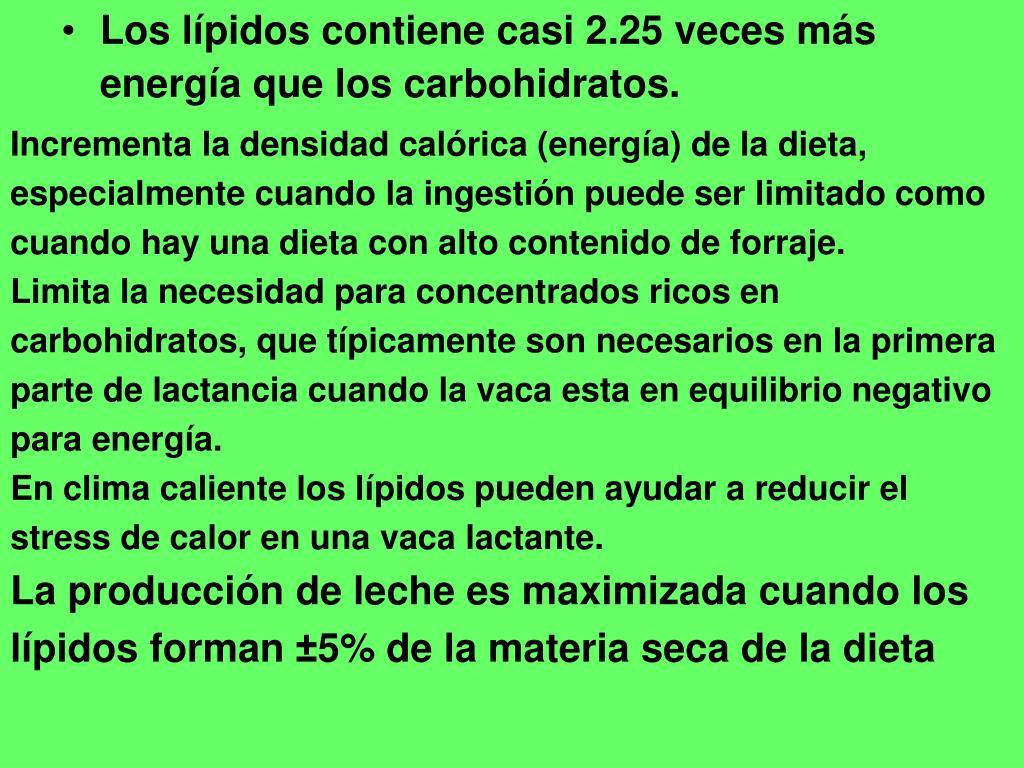 Incrementa la densidad calórica (energía) de la dieta, especialmente cuando la ingestión puede ser limitado como cuando hay una dieta con alto contenido de forraje.
