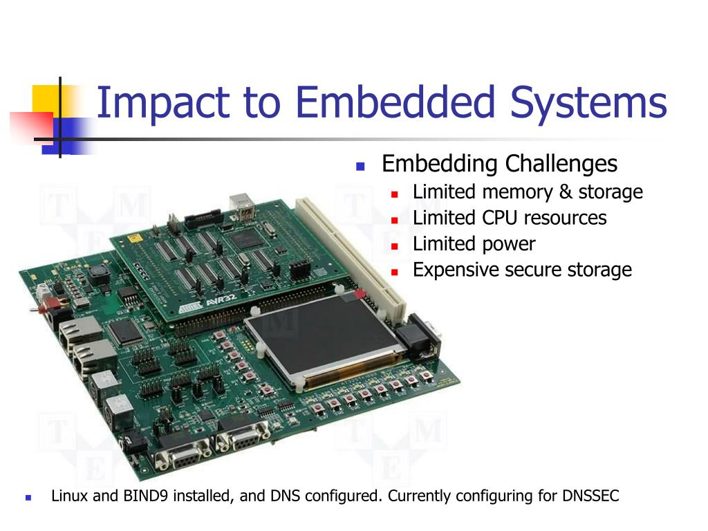 Impact to Embedded Systems