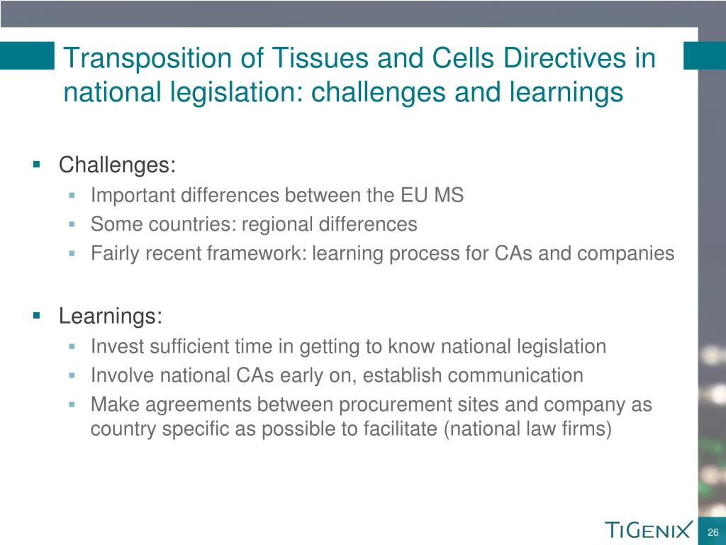 Transposition of Tissues and Cells Directives in national legislation: challenges and learnings