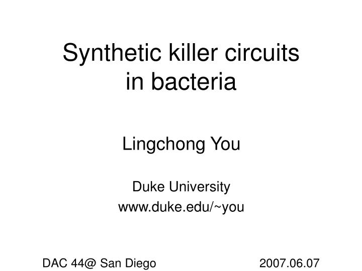 Synthetic killer circuits in bacteria l.jpg