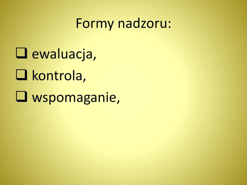 Formy nadzoru: