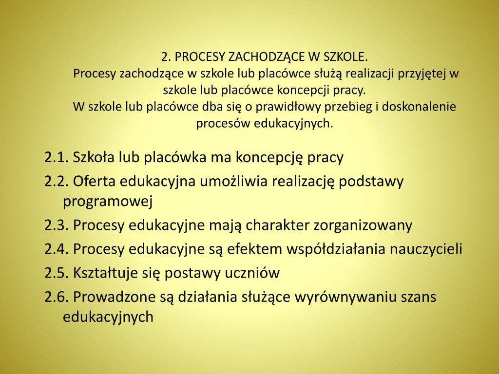 2. PROCESY ZACHODZĄCE W SZKOLE.