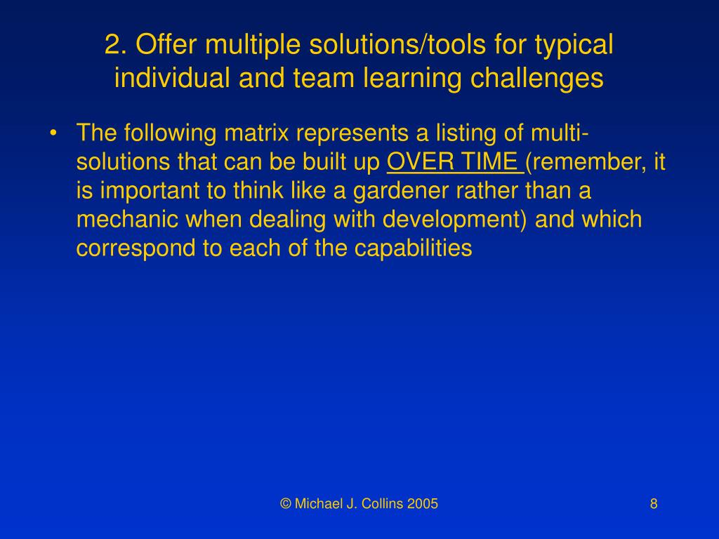 2. Offer multiple solutions/tools for typical individual and team learning challenges