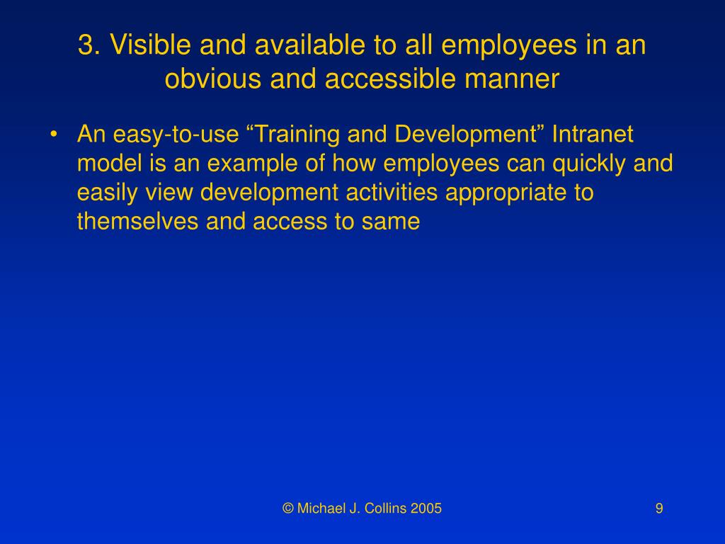 3. Visible and available to all employees in an obvious and accessible manner