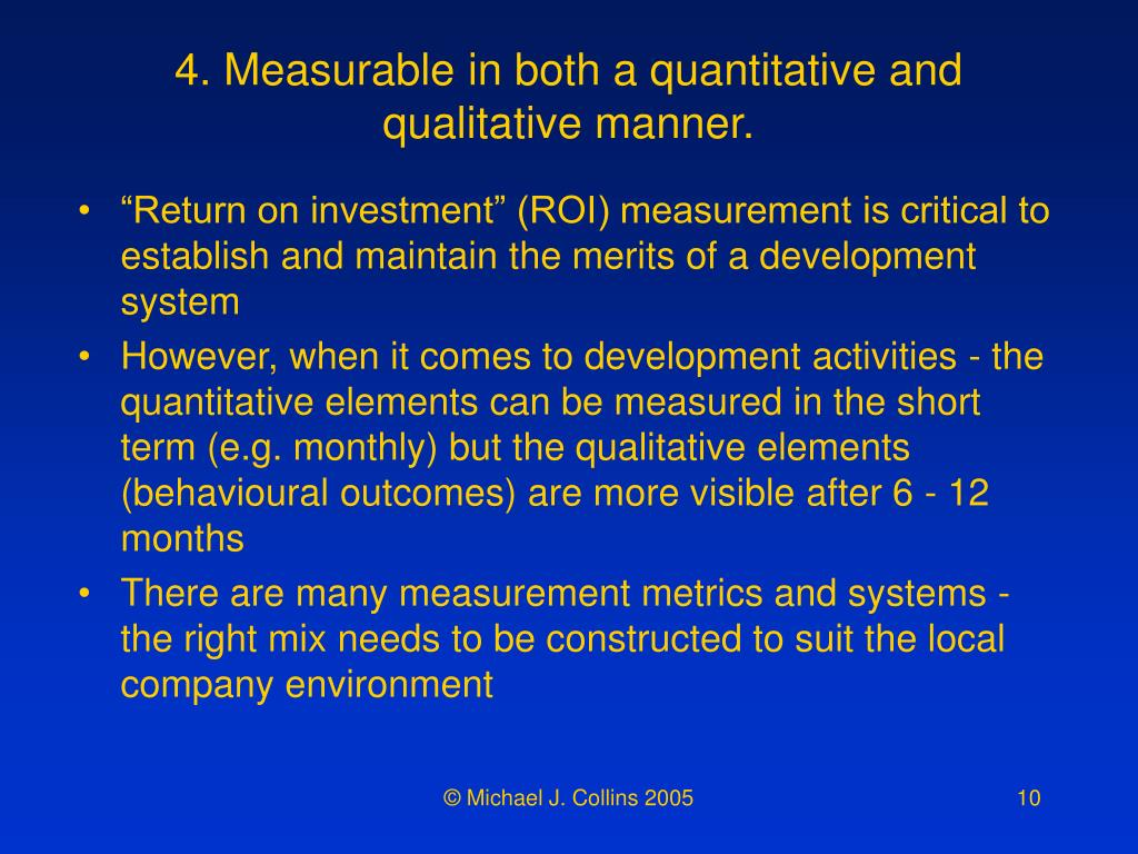 4. Measurable in both a quantitative and qualitative manner.