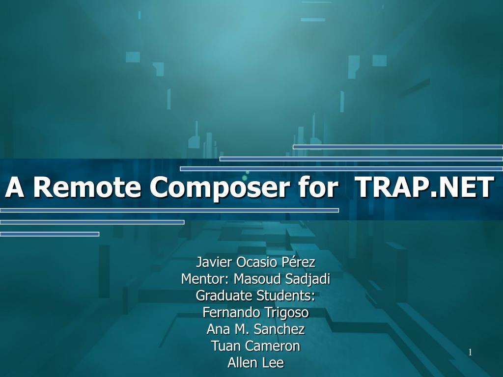 a remote composer for trap net