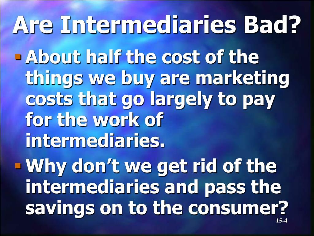 Are Intermediaries Bad?