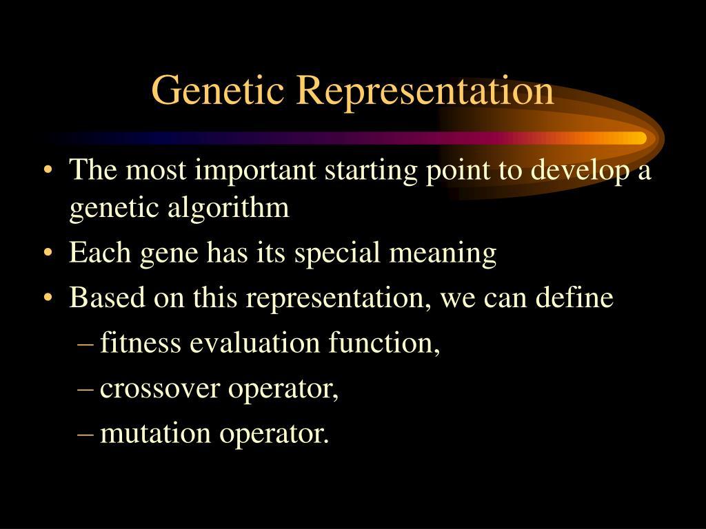 Genetic Representation