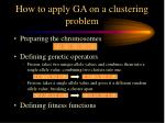 how to apply ga on a clustering problem