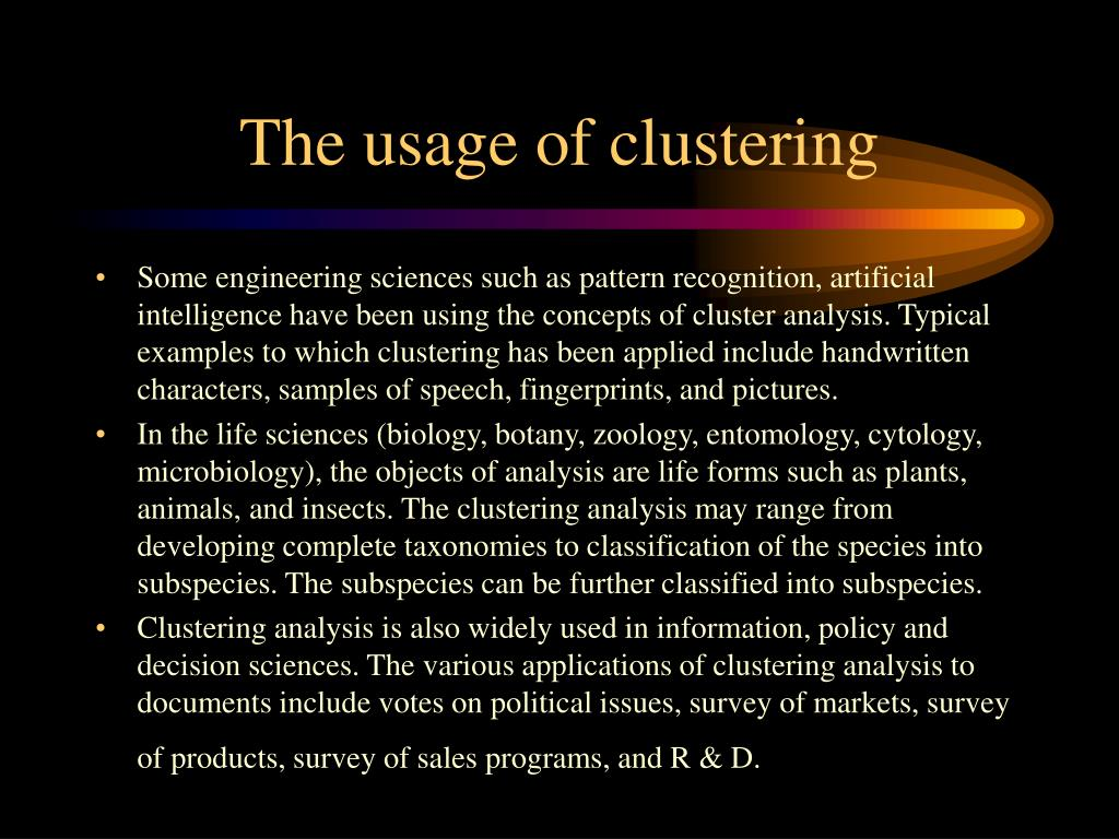 The usage of clustering