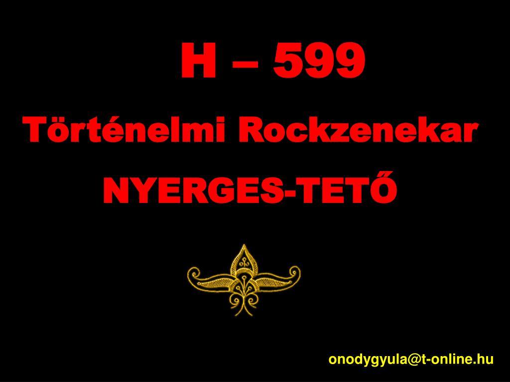 H – 599