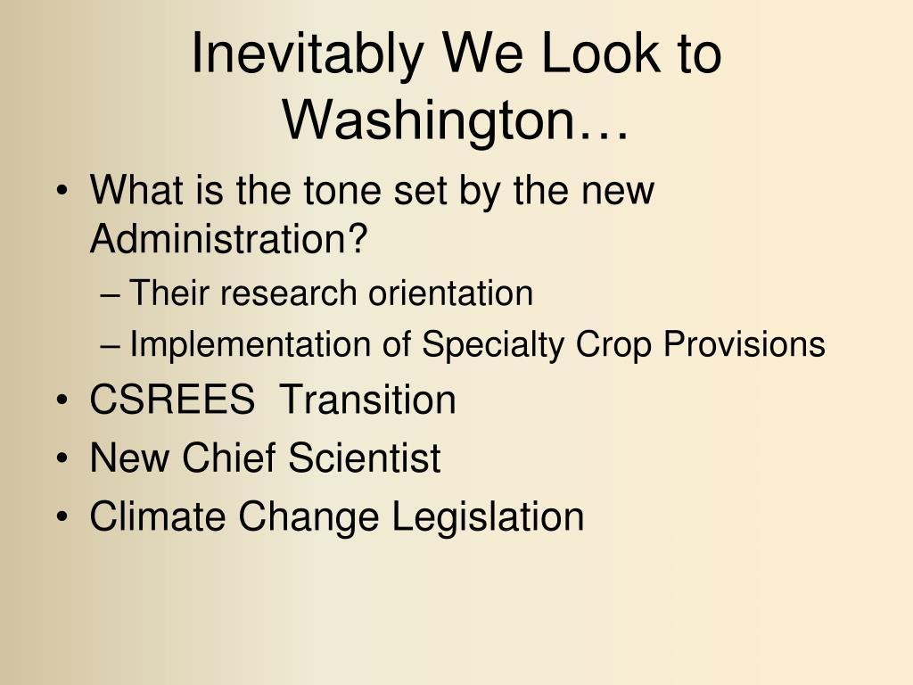 Inevitably We Look to Washington…