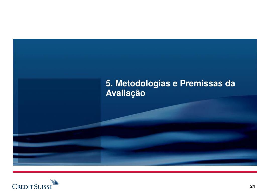 5. Metodologias e Premissas da Avaliação