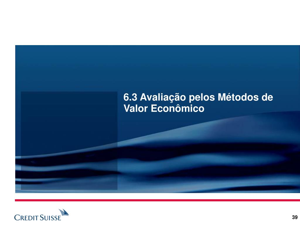 6.3 Avaliação pelos Métodos de Valor Econômico