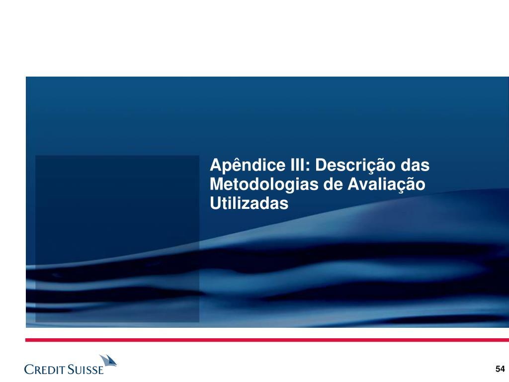Apêndice III: Descrição das Metodologias de Avaliação Utilizadas