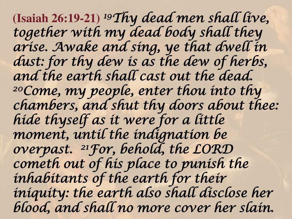 (Isaiah 26:19-21)