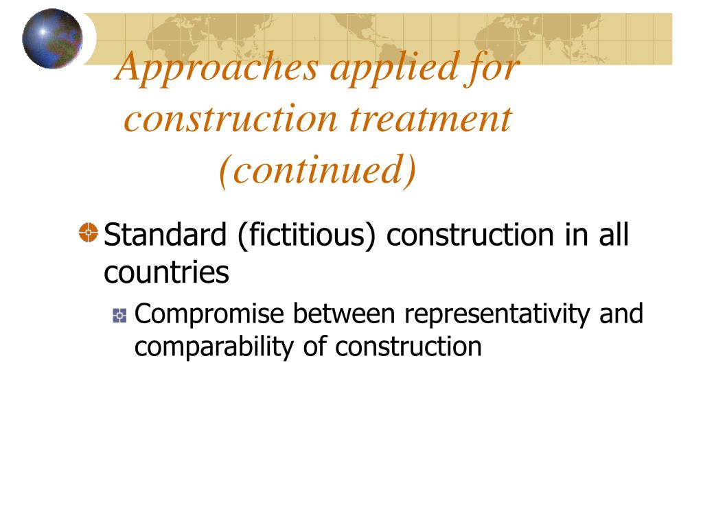 Approaches applied for construction treatment (continued)