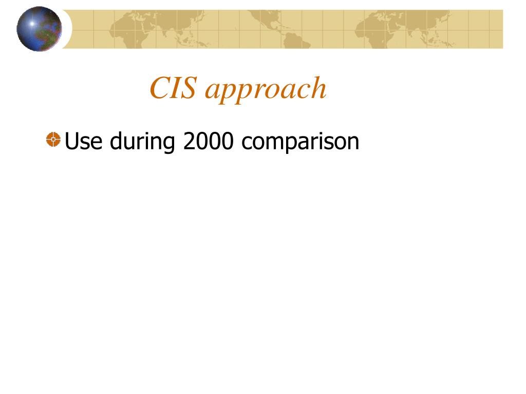 CIS approach