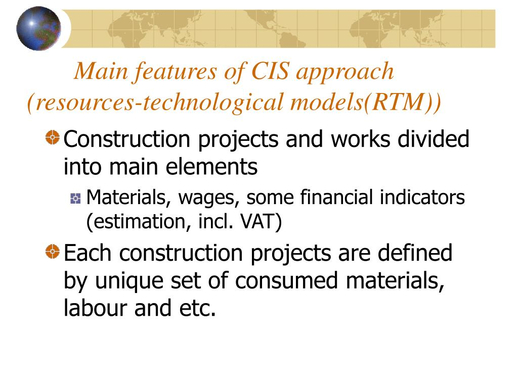 Main features of CIS approach
