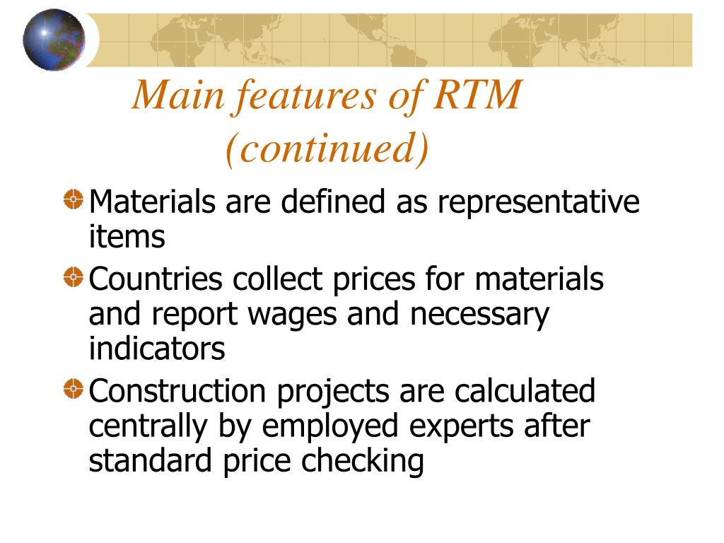 Main features of RTM (continued)