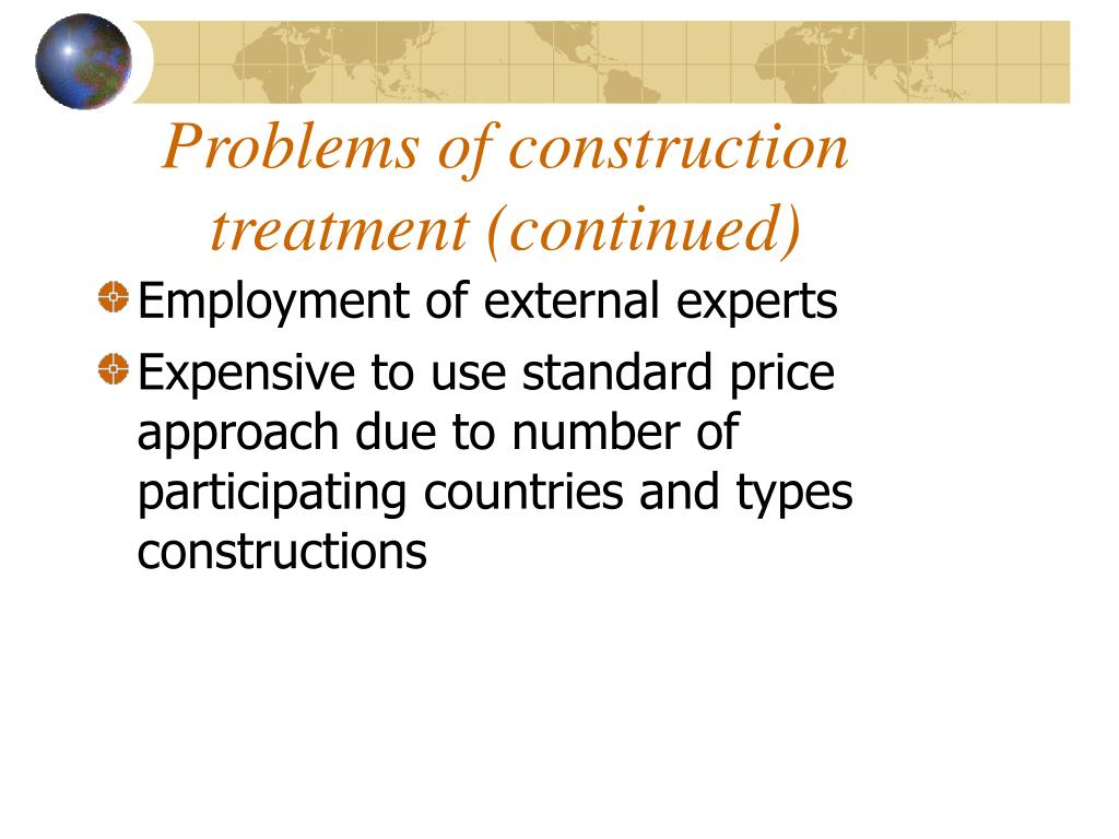 Problems of construction treatment (continued)
