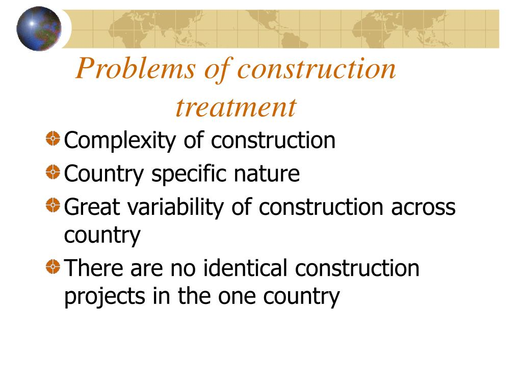 Problems of construction treatment