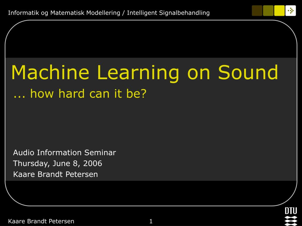 Machine Learning on Sound