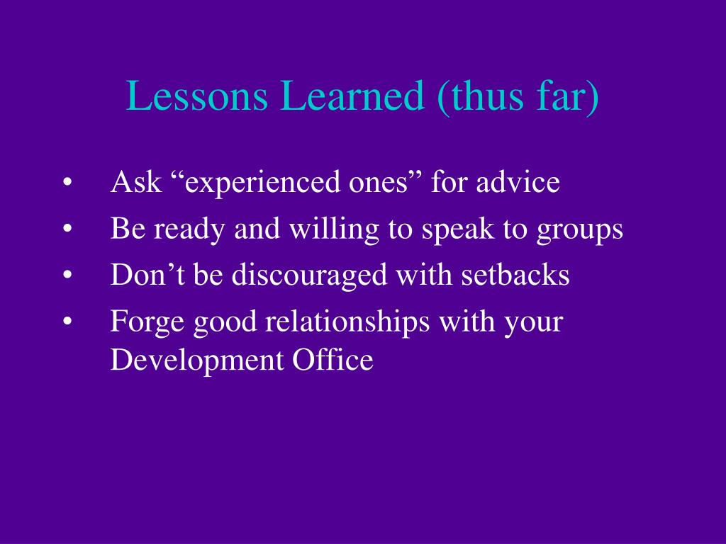 Lessons Learned (thus far)