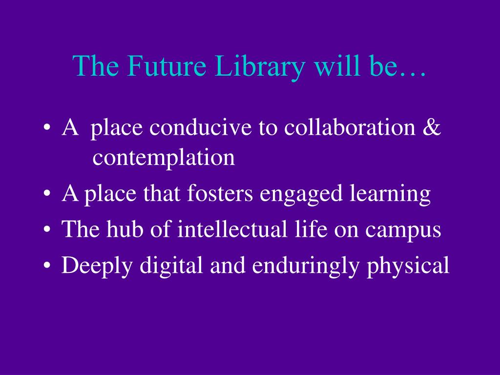 The Future Library will be…