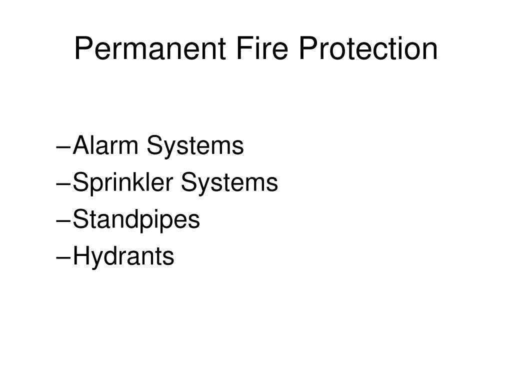 Permanent Fire Protection