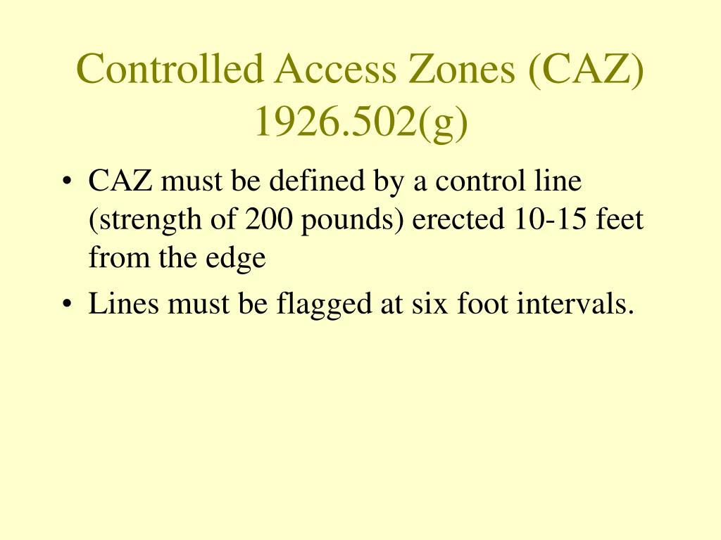 Controlled Access Zones (CAZ)
