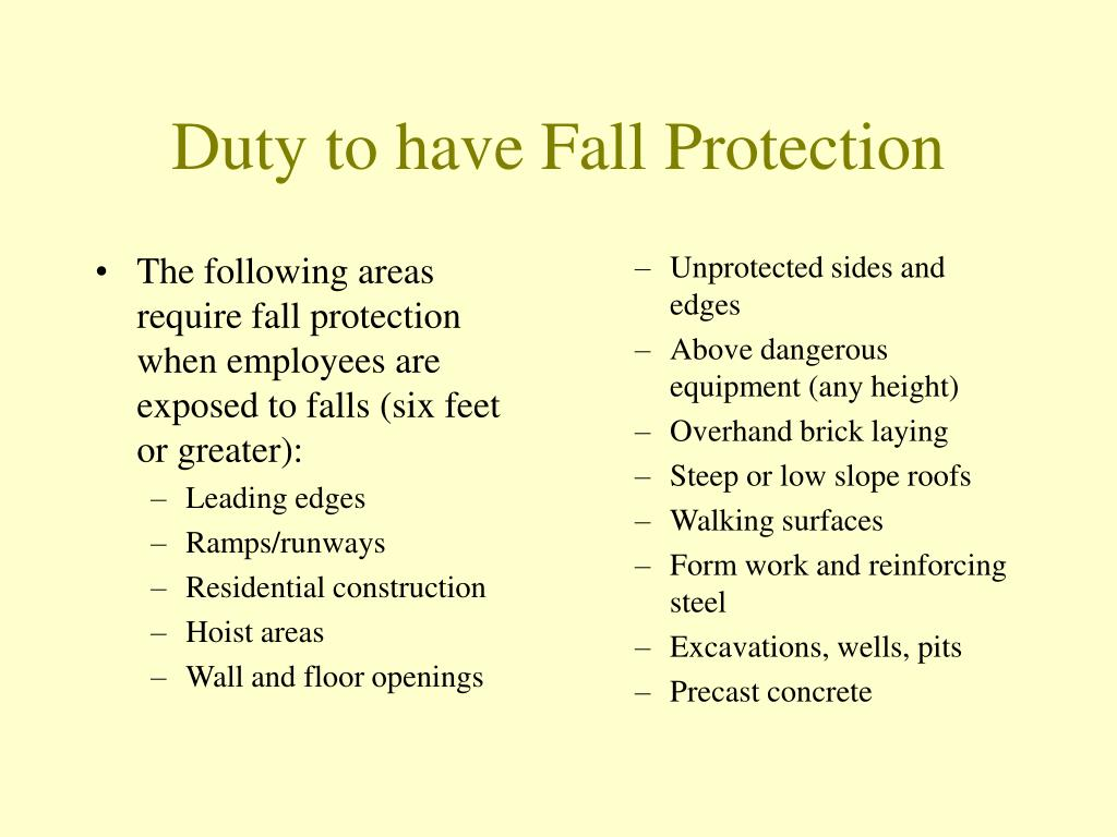 The following areas require fall protection when employees are exposed to falls (six feet or greater):