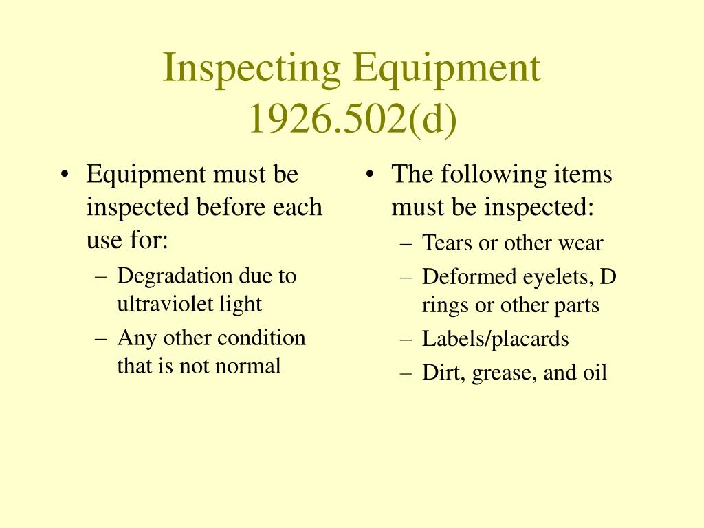 Equipment must be inspected before each use for:
