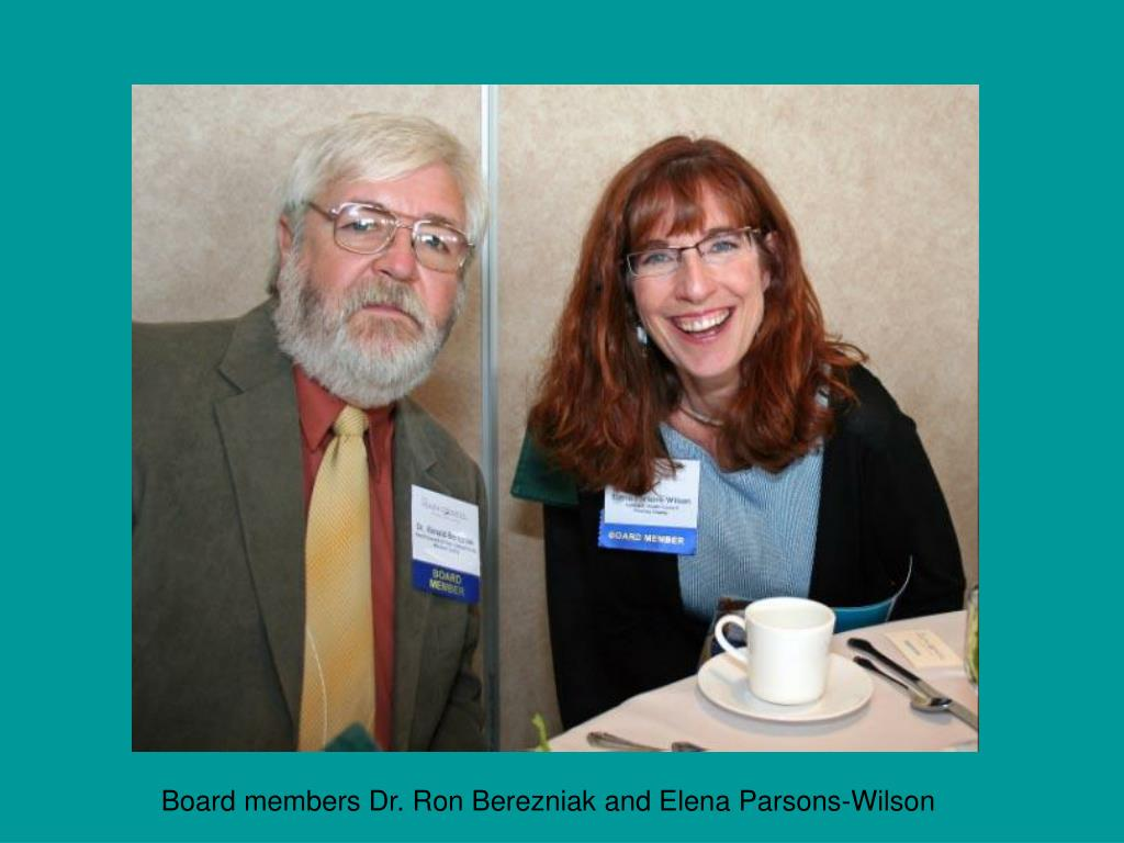 Board members Dr. Ron Berezniak and Elena Parsons-Wilson
