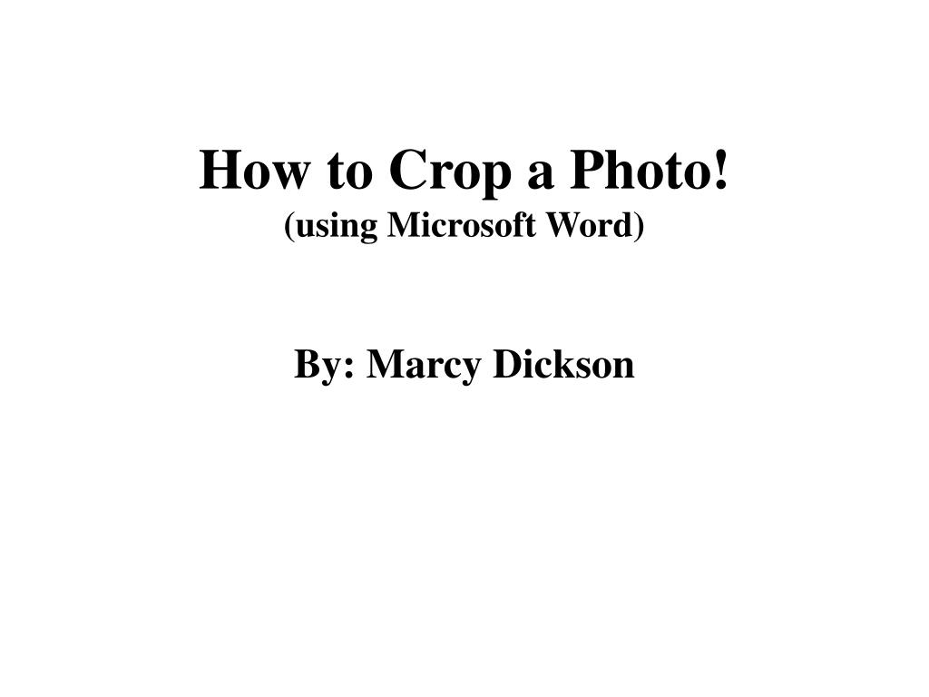 How to Crop a Photo!