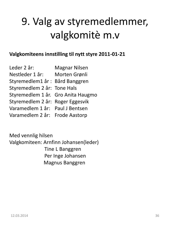 9. Valg av styremedlemmer, valgkomitè m.v