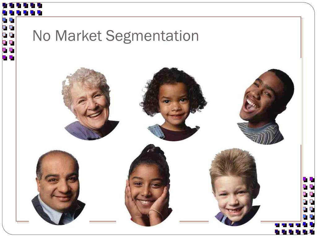 No Market Segmentation