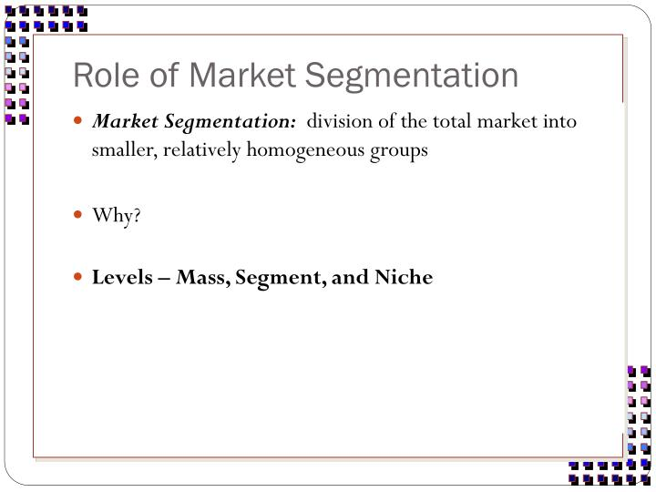 Role of market segmentation l.jpg