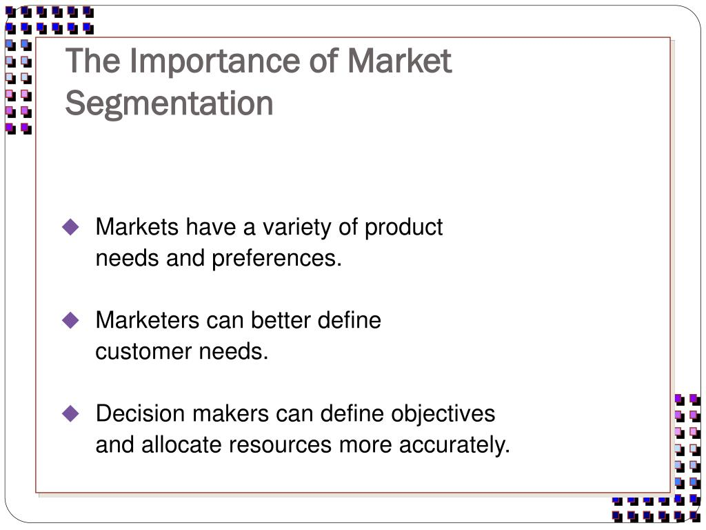 The Importance of Market Segmentation
