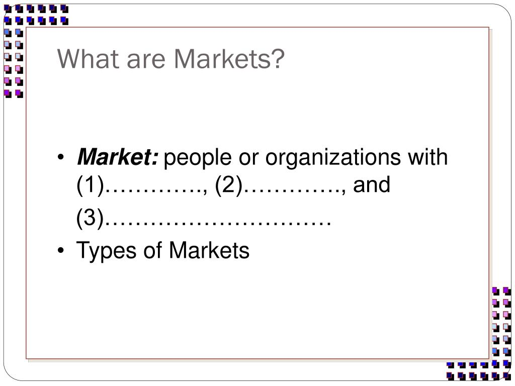 What are Markets?