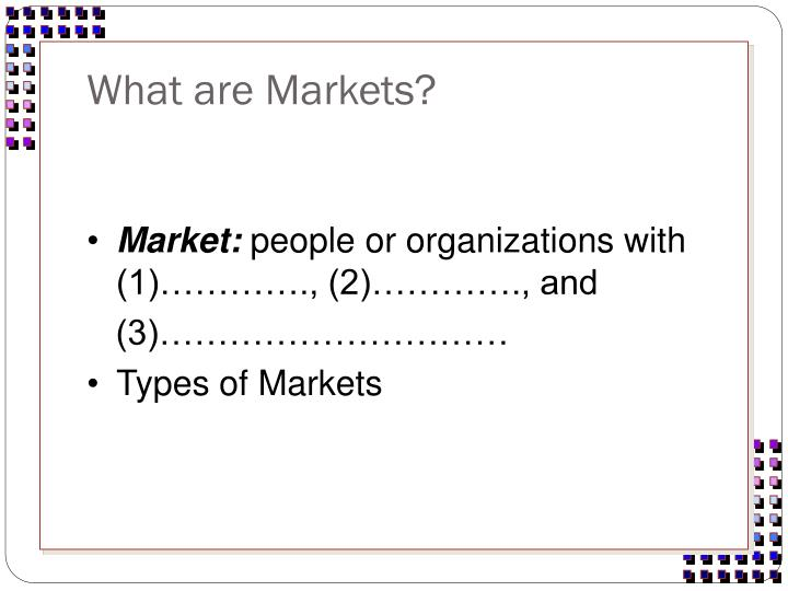 What are markets