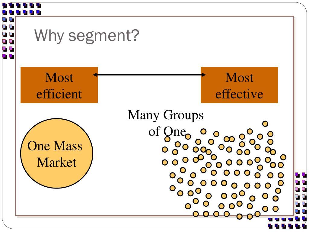 Why segment?