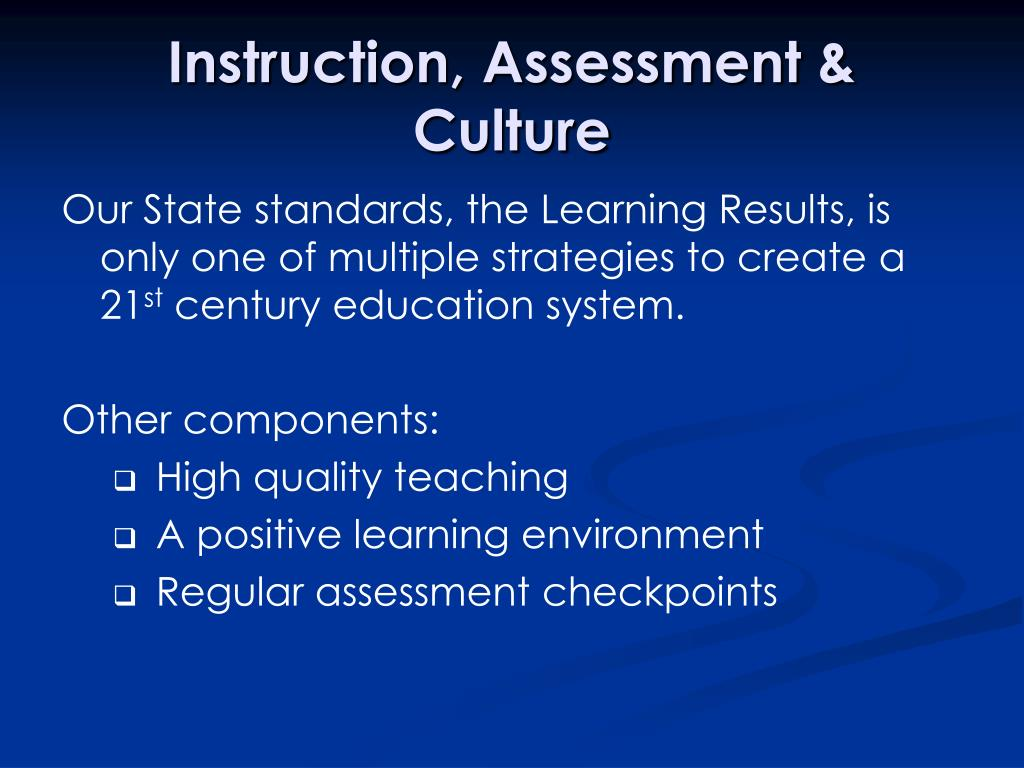 Instruction, Assessment & Culture