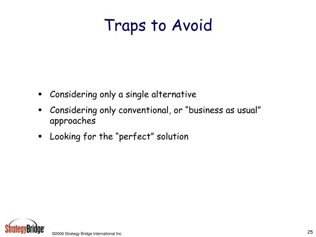 Traps to Avoid