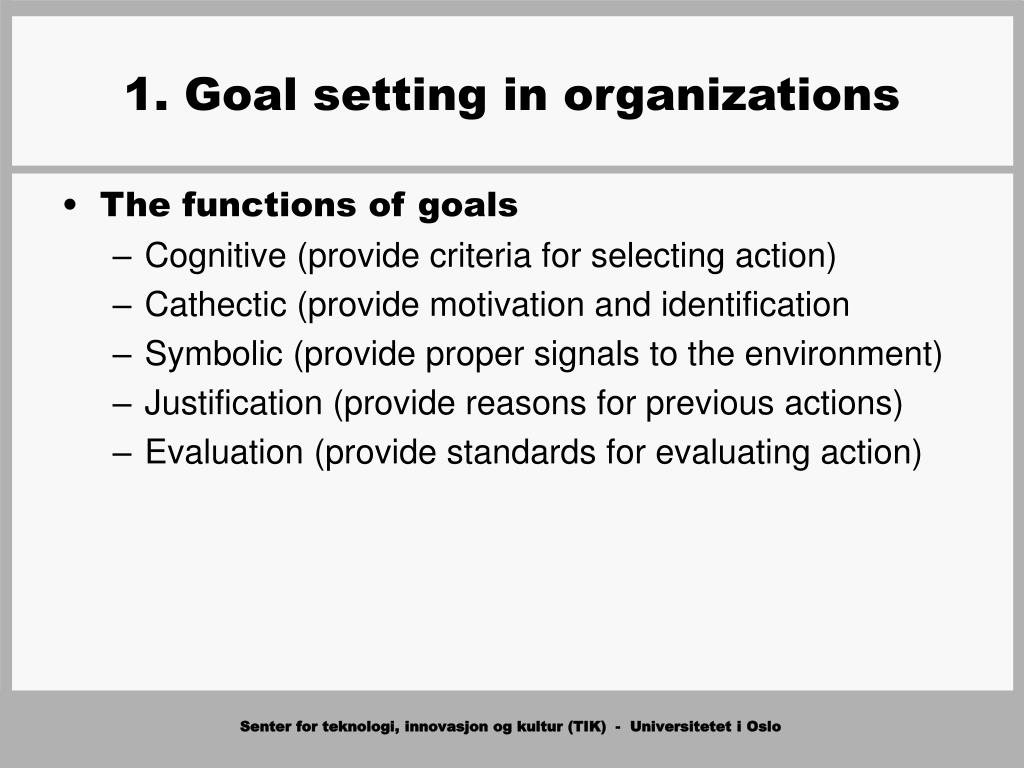 1. Goal setting in organizations