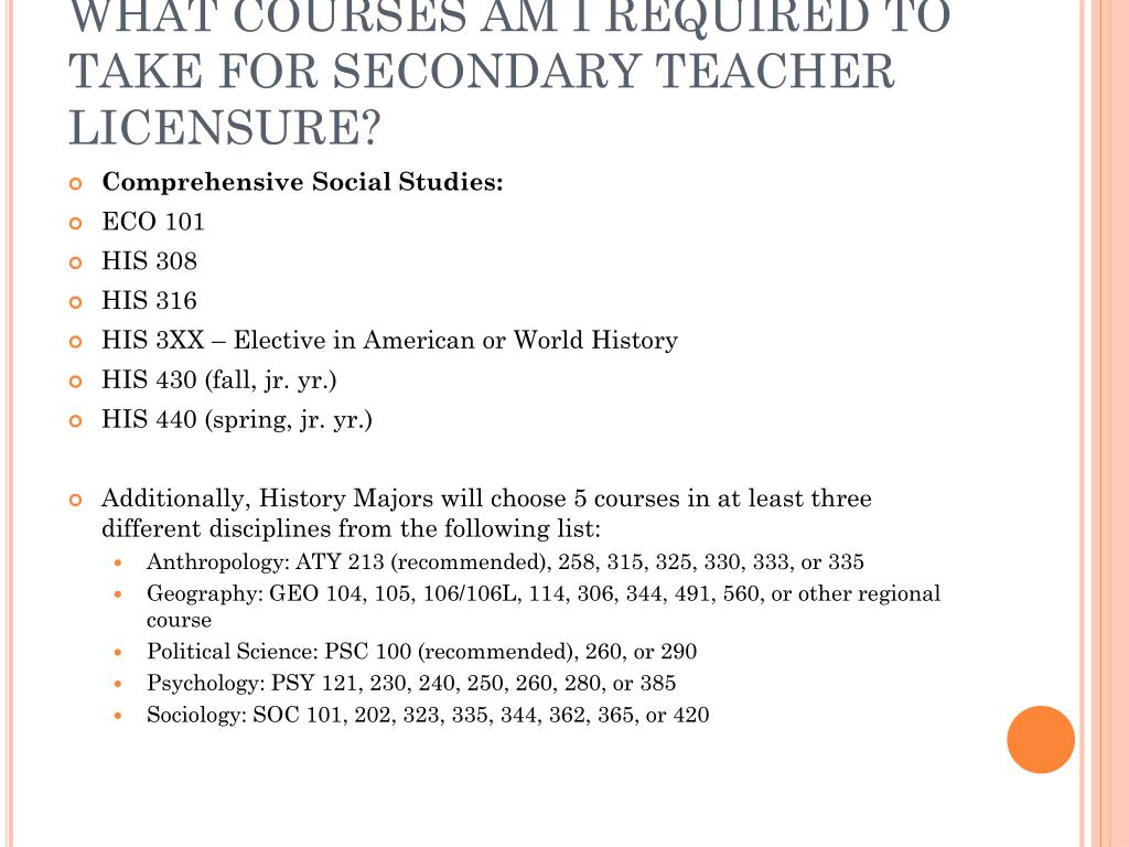 WHAT COURSES AM I REQUIRED TO TAKE FOR SECONDARY TEACHER LICENSURE?