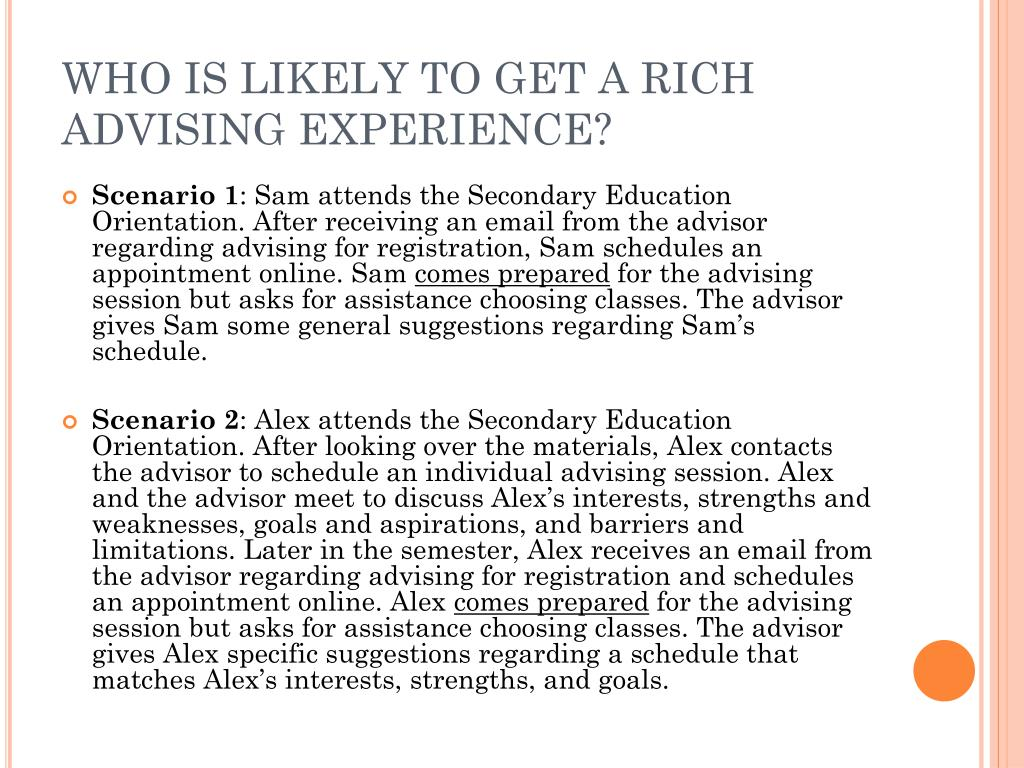 WHO IS LIKELY TO GET A RICH ADVISING EXPERIENCE?