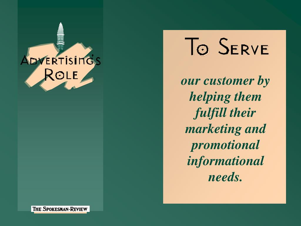 our customer by helping them fulfill their marketing and promotional informational needs.