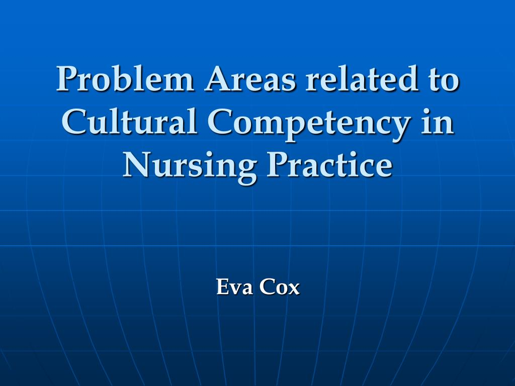 Problem Areas related to Cultural Competency in Nursing Practice